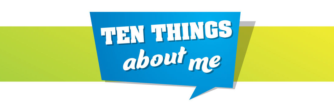 Ten Things About Me